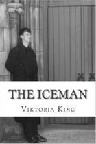 The Iceman by Viktoria King