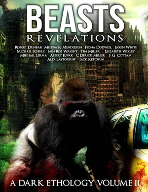 Beast:Revelations - A Dark Ethology Vol 2