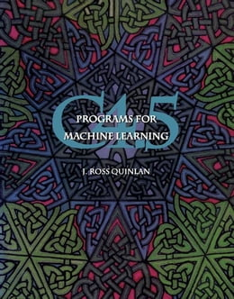 Book C4.5: Programs for Machine Learning by Quinlan, J. Ross