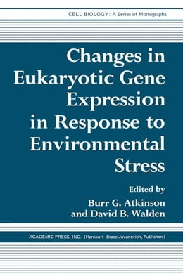 Book Changes in Eukaryotic Gene Expression in Response to Environmental Stress by Atkinson, Burr