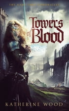 Towers of Blood by Katherine Wood