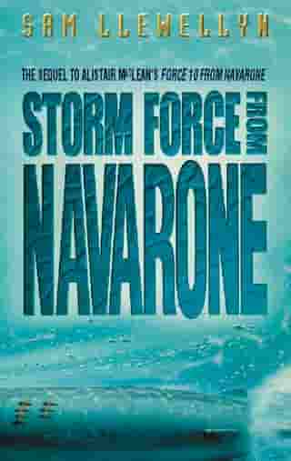 Storm Force from Navarone by Sam Llewellyn
