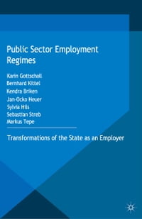 Public Sector Employment Regimes: Transformations of the State as an Employer