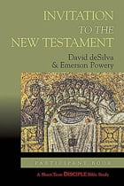 Invitation to the New Testament: Participant Book: A Short-Term DISCIPLE Bible Study