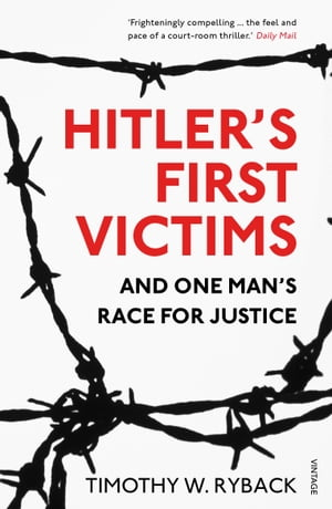 Hitler's First Victims And One Man?s Race for Justice