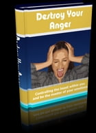 Destroy Your Anger by Anonymous