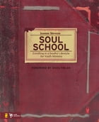Soul School: Enrolling in a Soulful Lifestyle for Youth Ministry by Jeanne Stevens