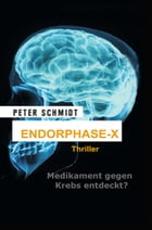Endorphase-X: Thriller by Peter Schmidt