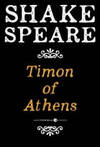 Timon of Athens: A Tragedy by William Shakespeare