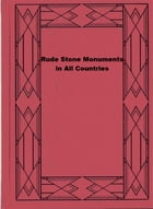 Rude Stone Monuments in All Countries by James Fergusson