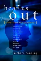 Hear Us Out: Conversations with Gay Novelists
