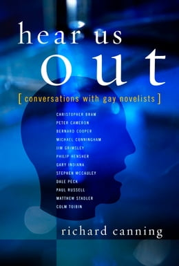 Book Hear Us Out: Conversations with Gay Novelists by Richard Canning