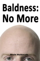 Baldness No More by Nicole Maldonado