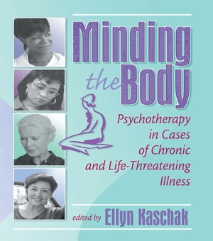 Minding the Body Psychotherapy in Cases of Chronic and Life-Threatening Illness