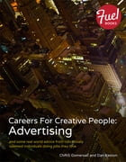 Careers For Creative People: Advertising: and some real world advice from ridiculously talented individuals doing jobs they love by Chris Gomersall