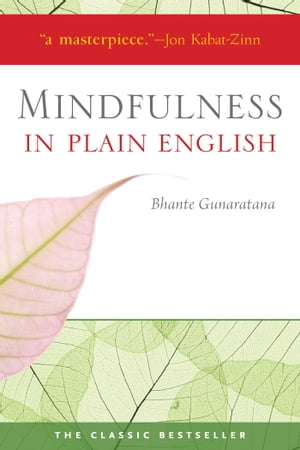 Mindfulness in Plain English 20th Anniversary Edition