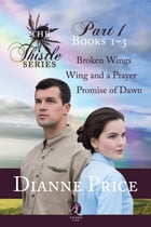 Boxed Set: The Thistle Series, Part 1 (Books 1-3) by Dianne Price