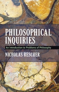 Philosophical Inquiries: An Introduction to Problems of Philosophy