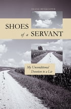 Shoes of a Servant: My Unconditional Devotion to a Lie by Diane Benscoter
