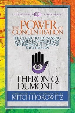 The Power of Concentration (Condensed Classics)