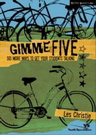 Gimme Five: 500 More Ways to Get Your Students Talking by Les Christie