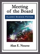 Meeting of the Board by Alan E. Nourse