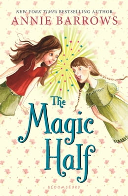Book The Magic Half by Annie Barrows