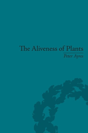 The Aliveness of Plants The Darwins at the Dawn of Plant Science