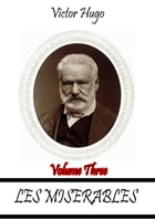 Les Miserables Volume Three by Victor Hugo