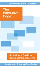 The Executive Edge: An Insider's Guide to Outstanding Leadership by Daniel Goleman