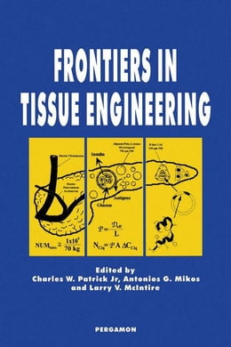 Book Frontiers in Tissue Engineering by Patrick, C.W.