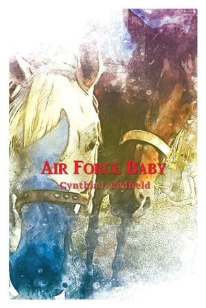 Air Force Baby by Cynthia J. Redfield