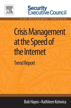 Crisis Management at the Speed of the Internet Trend Report