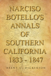Narciso Botello's Annals of Southern California 1833 - 1847