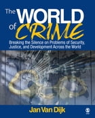 The World of Crime: Breaking the Silence on Problems of Security, Justice and Development Across…