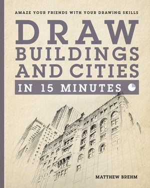 Draw Buildings and Cities in 15 Minutes Amaze Your Friends With Your Drawing Skills