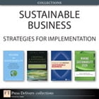 Sustainable Business: Strategies for Implementation (Collection) by Peter A. Soyka