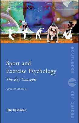 Book Sport and Exercise Psychology: The Key Concepts by Cashmore, Ellis