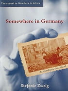 Somewhere in Germany: A Novel
