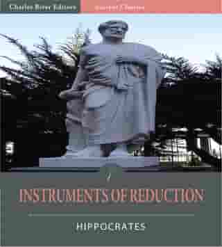 Instruments of Reduction (Illustrated Edition) by Hippocrates