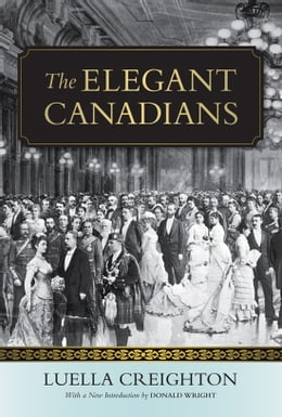 Book The Elegant Canadians by Luella Creighton