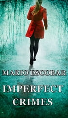 Imperfect Crimes: All the cases by Mario Escobar
