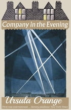 Company in the Evening by Ursula Orange