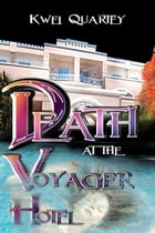 Death at the Voyager Hotel by Kwei Quartey