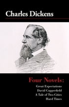 Four Novels: Great Expectations, David Copperfield, A Tale of Two Cities, and Hard Times by Charles Dickens