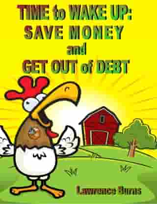 Time to Wake up: Save Money and Get Out of Debt