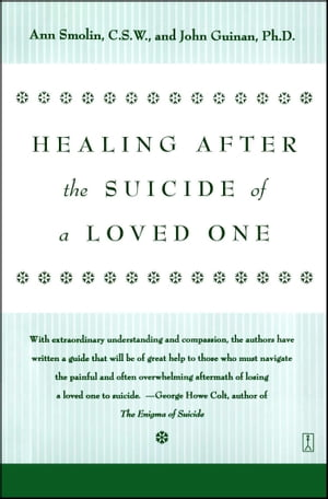 Healing After the Suicide of a Loved One by Ann Smolin