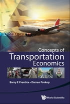 Concepts of Transportation Economics by Barry E Prentice