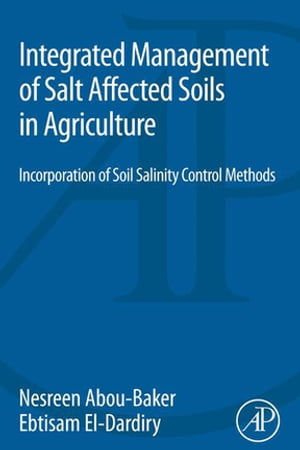 Integrated Management of Salt Affected Soils in Agriculture Incorporation of Soil Salinity Control Methods