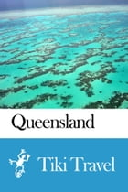 Queensland (Australia) Travel Guide - Tiki Travel by Tiki Travel